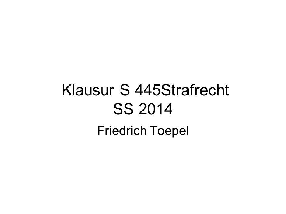 Klausur S 445Strafrecht SS 2014