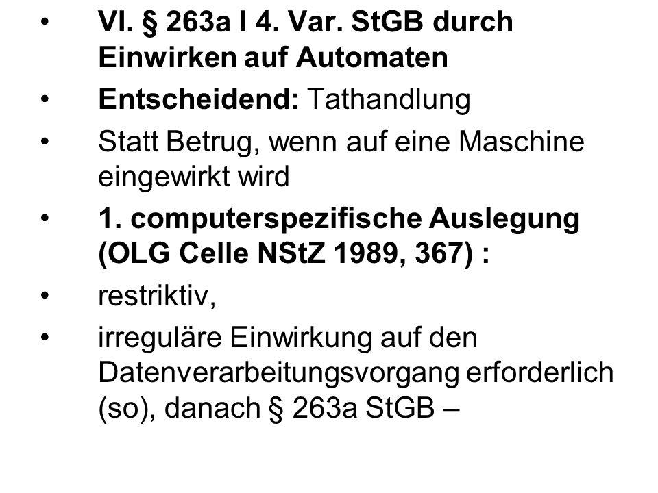 VI. § 263a I 4. Var. StGB durch Einwirken auf Automaten