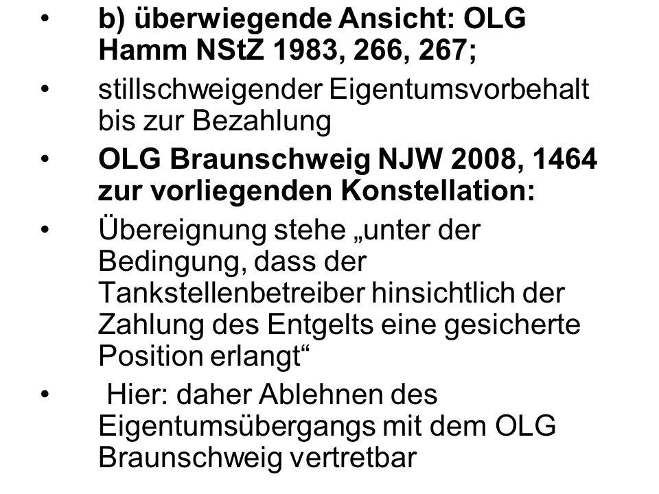 b) überwiegende Ansicht: OLG Hamm NStZ 1983, 266, 267;
