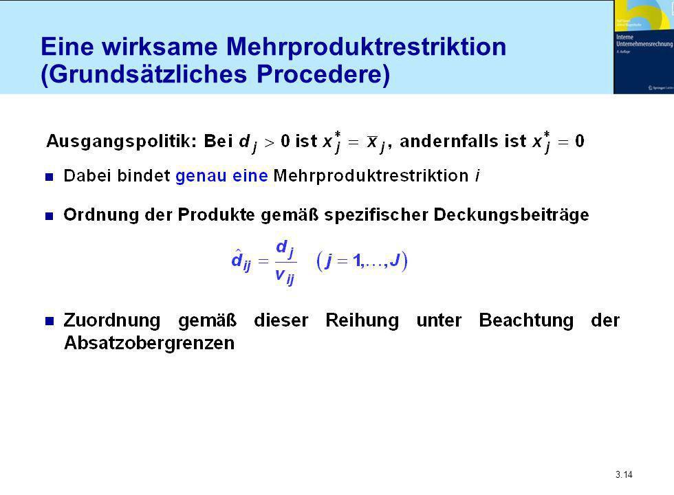 Eine wirksame Mehrproduktrestriktion (Grundsätzliches Procedere)