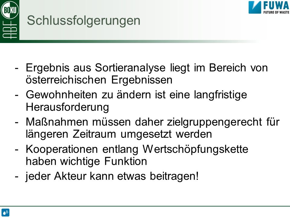 Schlussfolgerungen Ergebnis aus Sortieranalyse liegt im Bereich von österreichischen Ergebnissen.