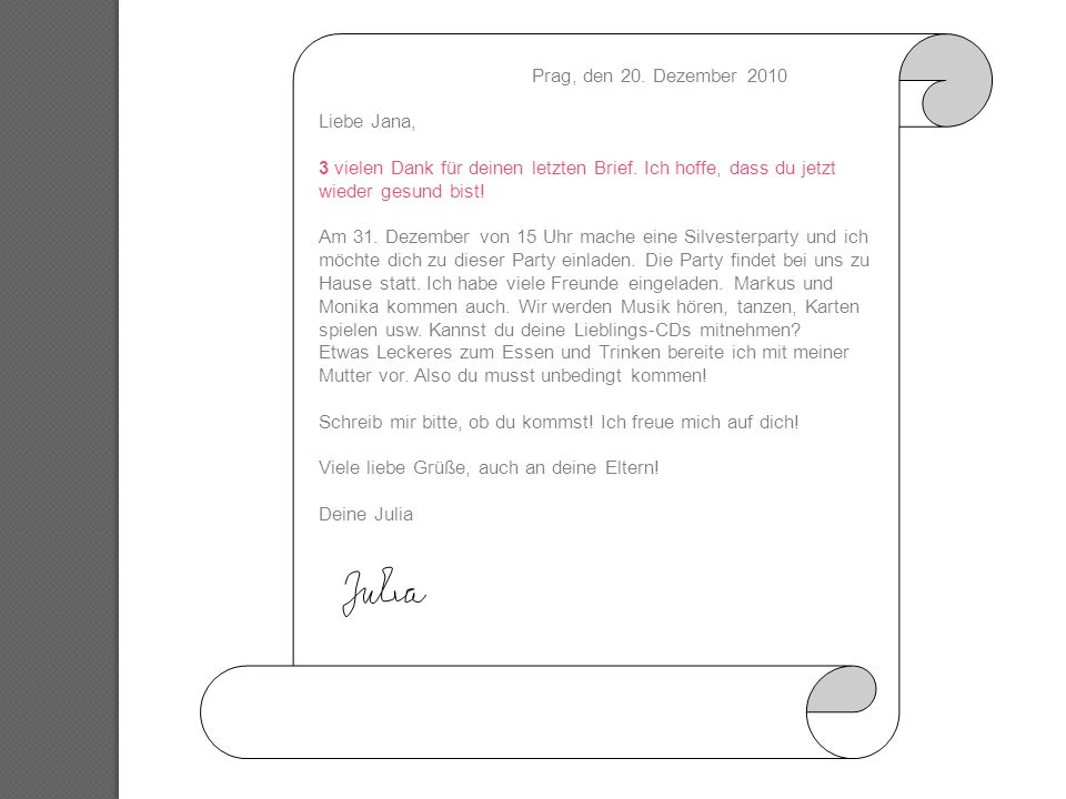 Prag, den 20. Dezember 2010 Liebe Jana, 3 vielen Dank für deinen letzten Brief. Ich hoffe, dass du jetzt wieder gesund bist!