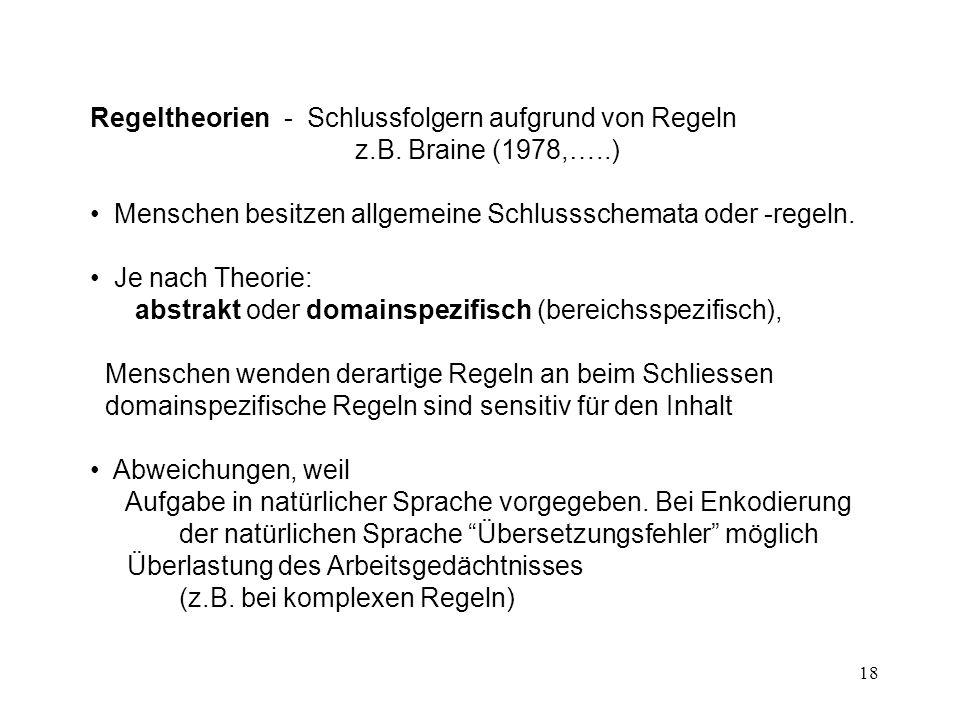 Regeltheorien - Schlussfolgern aufgrund von Regeln z.B. Braine (1978,…..)