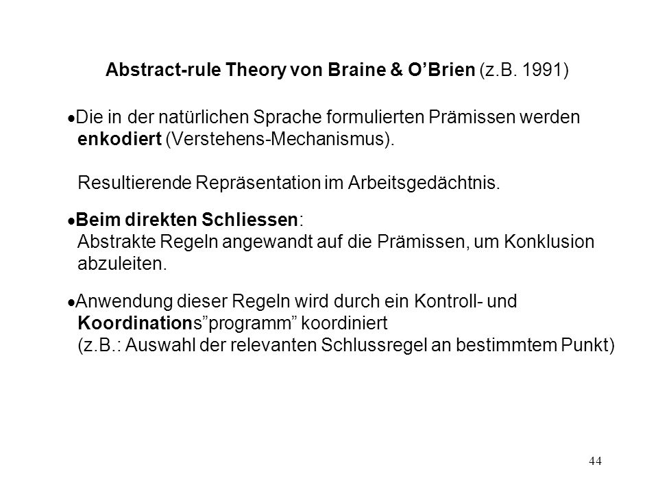 Abstract-rule Theory von Braine & O'Brien (z.B. 1991)