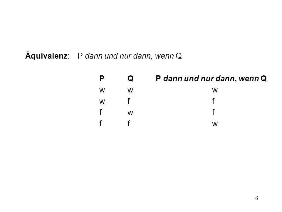 Äquivalenz: P dann und nur dann, wenn Q