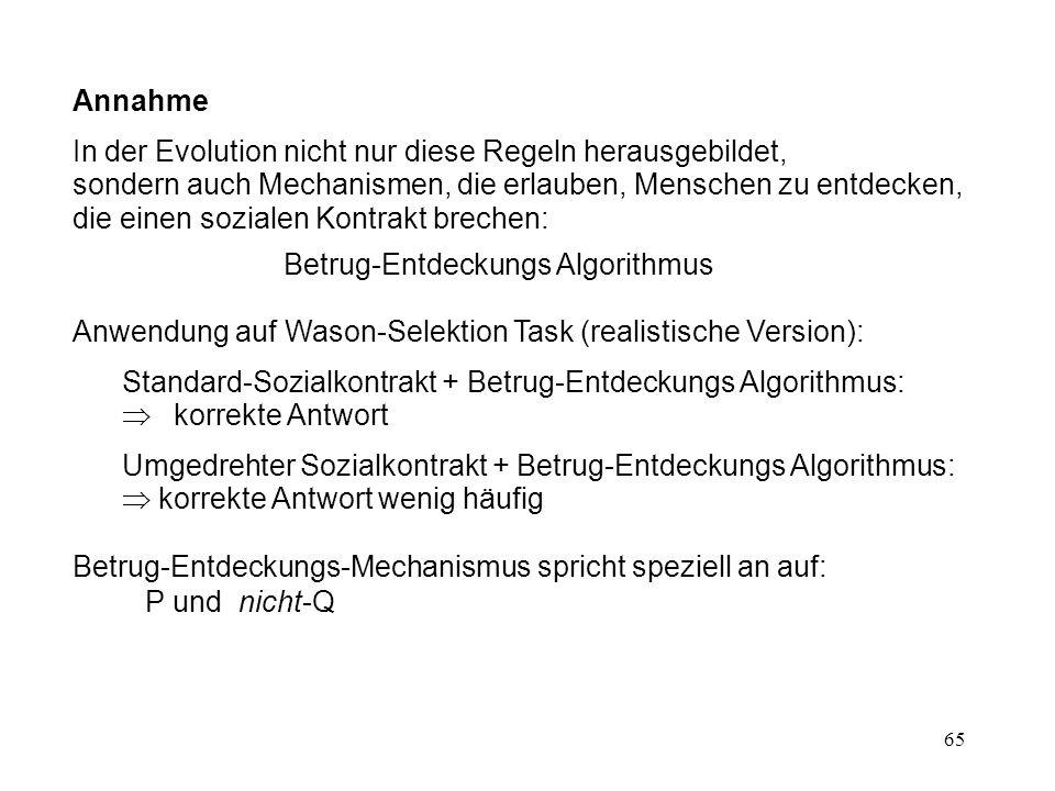 Annahme In der Evolution nicht nur diese Regeln herausgebildet,