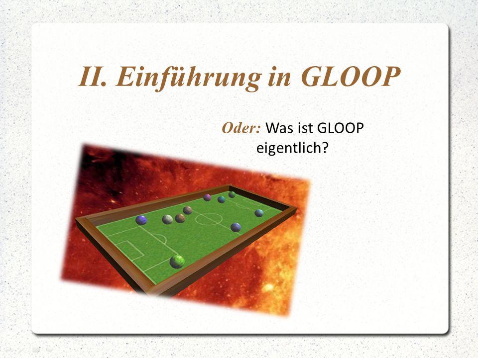 Oder: Was ist GLOOP eigentlich