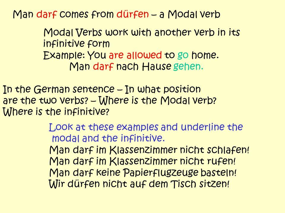 Man darf comes from dürfen – a Modal verb