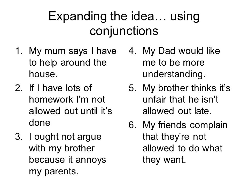 Expanding the idea… using conjunctions