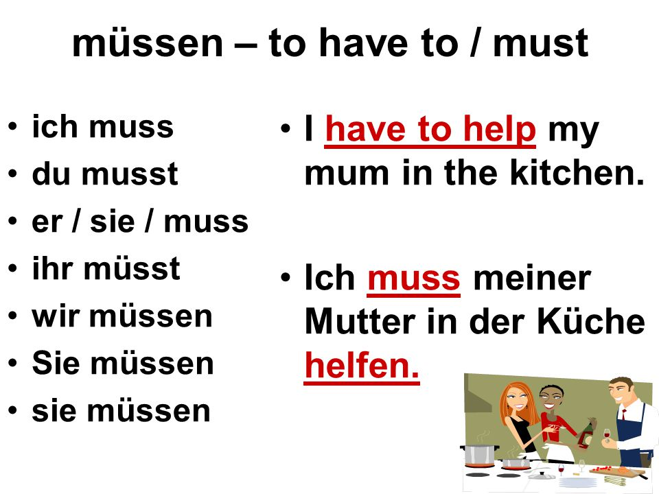 müssen – to have to / must