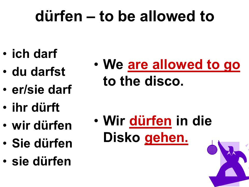 dürfen – to be allowed to