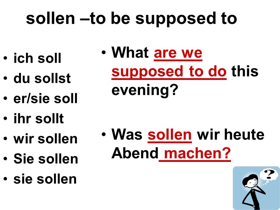 sollen –to be supposed to