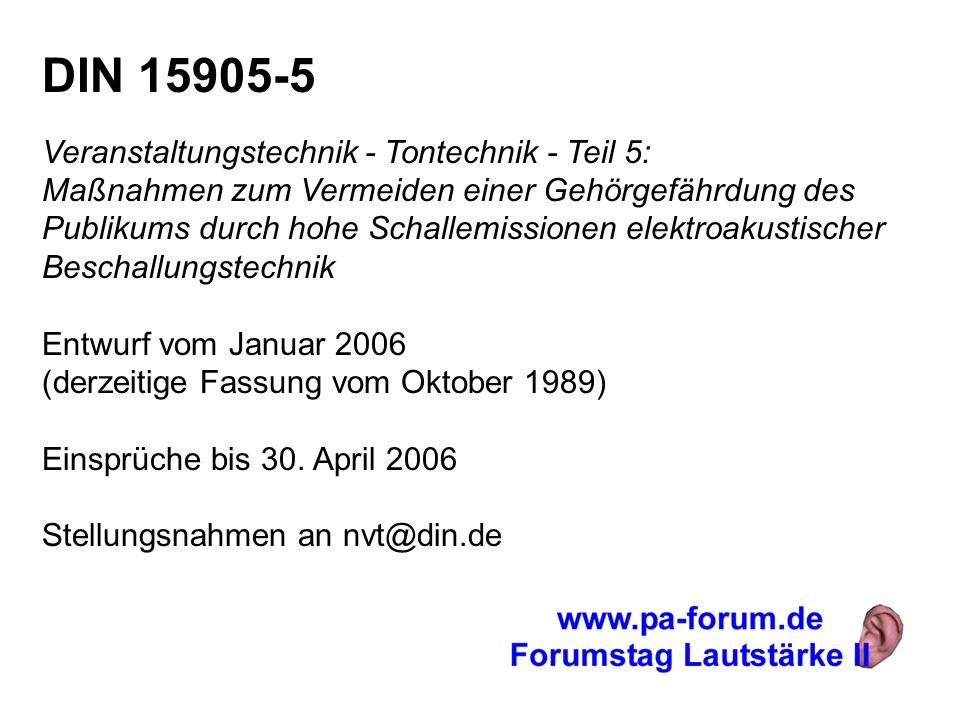 DIN 15905-5Veranstaltungstechnik - Tontechnik - Teil 5: Maßnahmen zum Vermeiden einer Gehörgefährdung des.