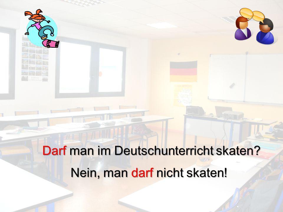 Darf man im Deutschunterricht skaten
