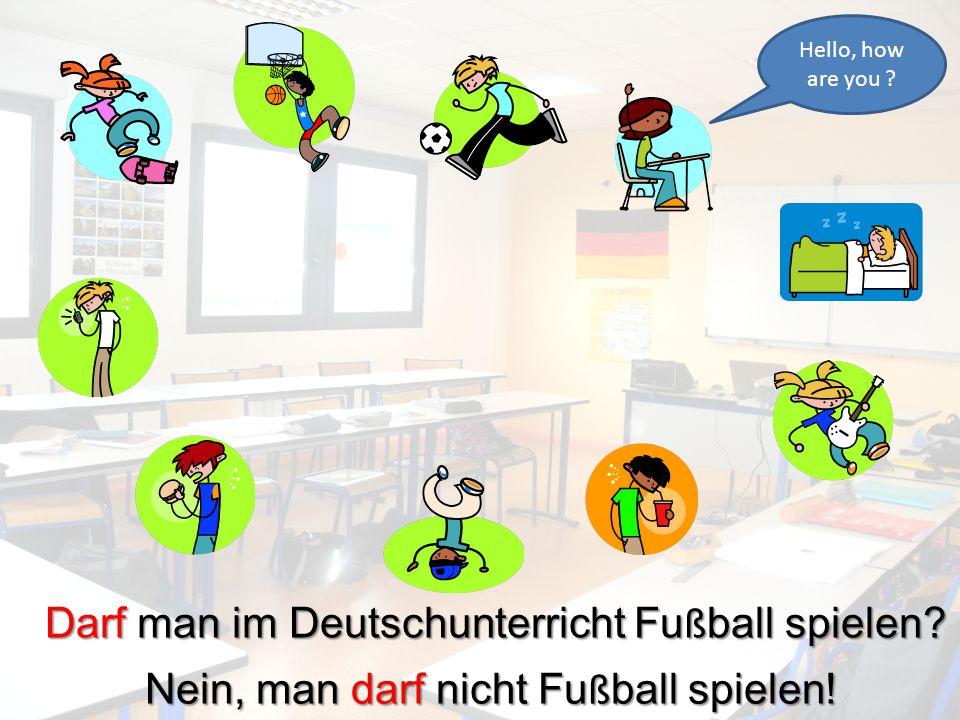 Darf man im Deutschunterricht Fußball spielen