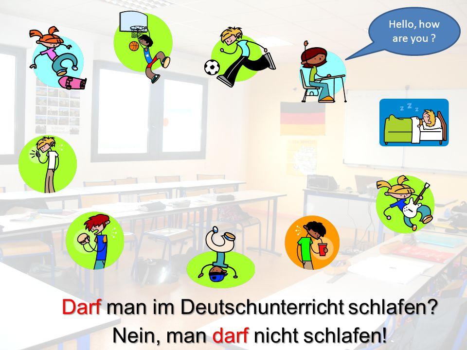 Darf man im Deutschunterricht schlafen Nein, man darf nicht schlafen!