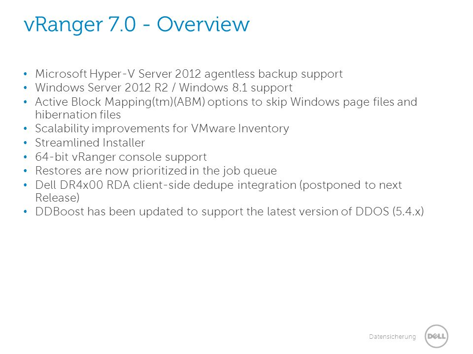 vRanger 7.0 - Overview Microsoft Hyper-V Server 2012 agentless backup support. Windows Server 2012 R2 / Windows 8.1 support.