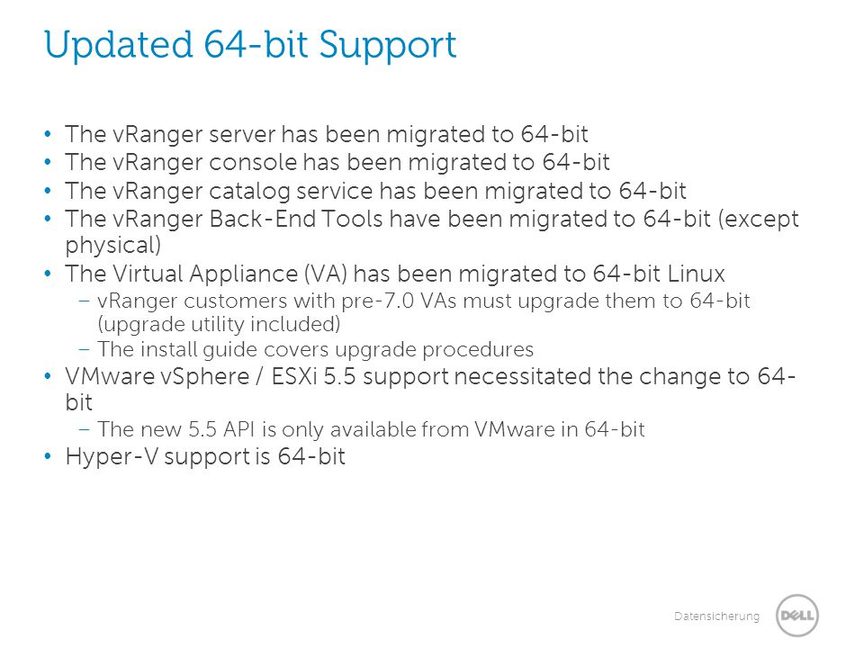 Updated 64-bit Support The vRanger server has been migrated to 64-bit