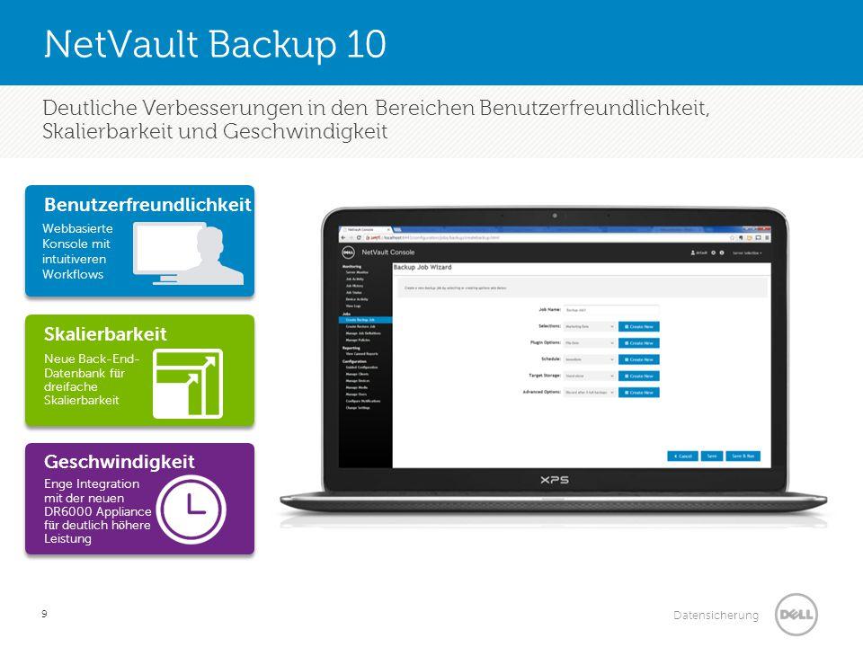 NetVault Backup 10 Deutliche Verbesserungen in den Bereichen Benutzerfreundlichkeit, Skalierbarkeit und Geschwindigkeit.
