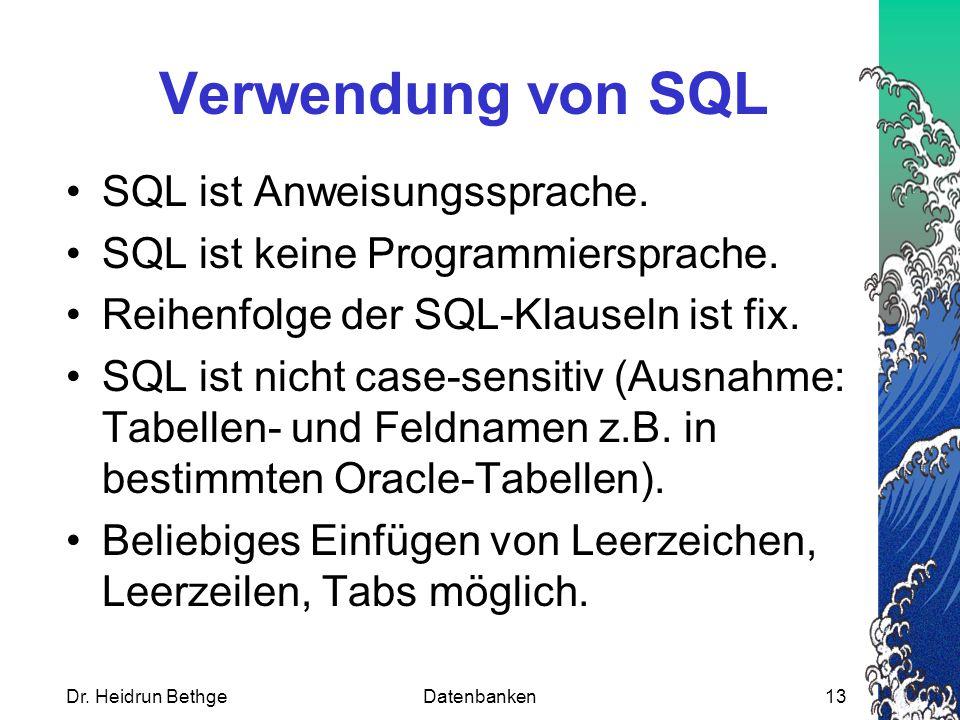 Verwendung von SQL SQL ist Anweisungssprache.