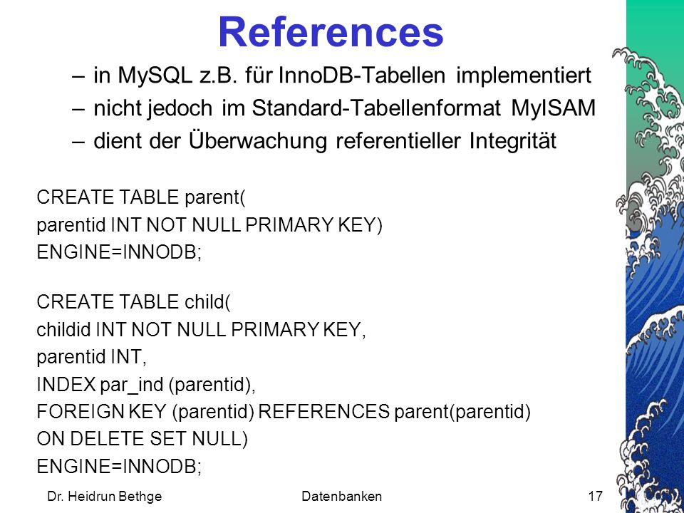 References in MySQL z.B. für InnoDB-Tabellen implementiert