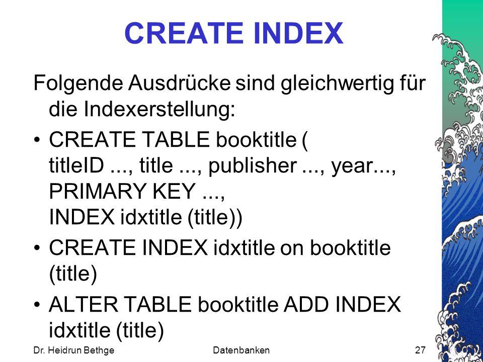 CREATE INDEX Folgende Ausdrücke sind gleichwertig für die Indexerstellung: