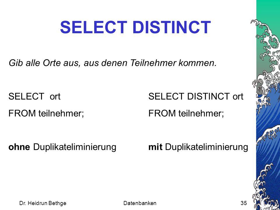 SELECT DISTINCT Gib alle Orte aus, aus denen Teilnehmer kommen.