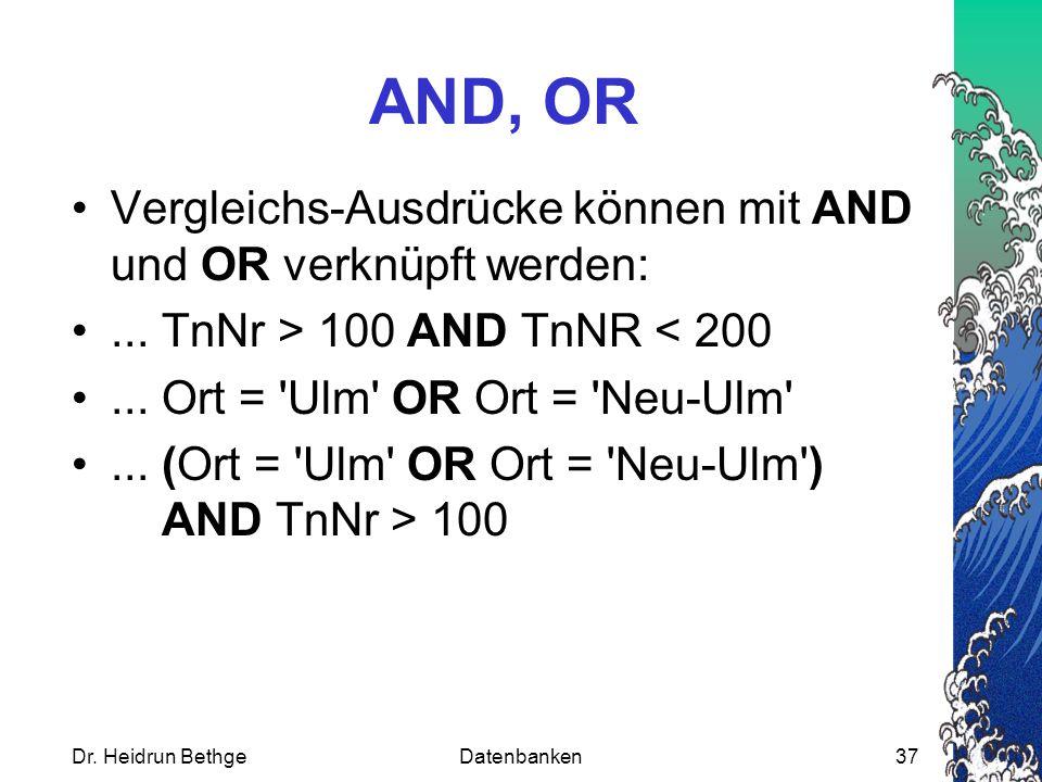 AND, OR Vergleichs-Ausdrücke können mit AND und OR verknüpft werden: