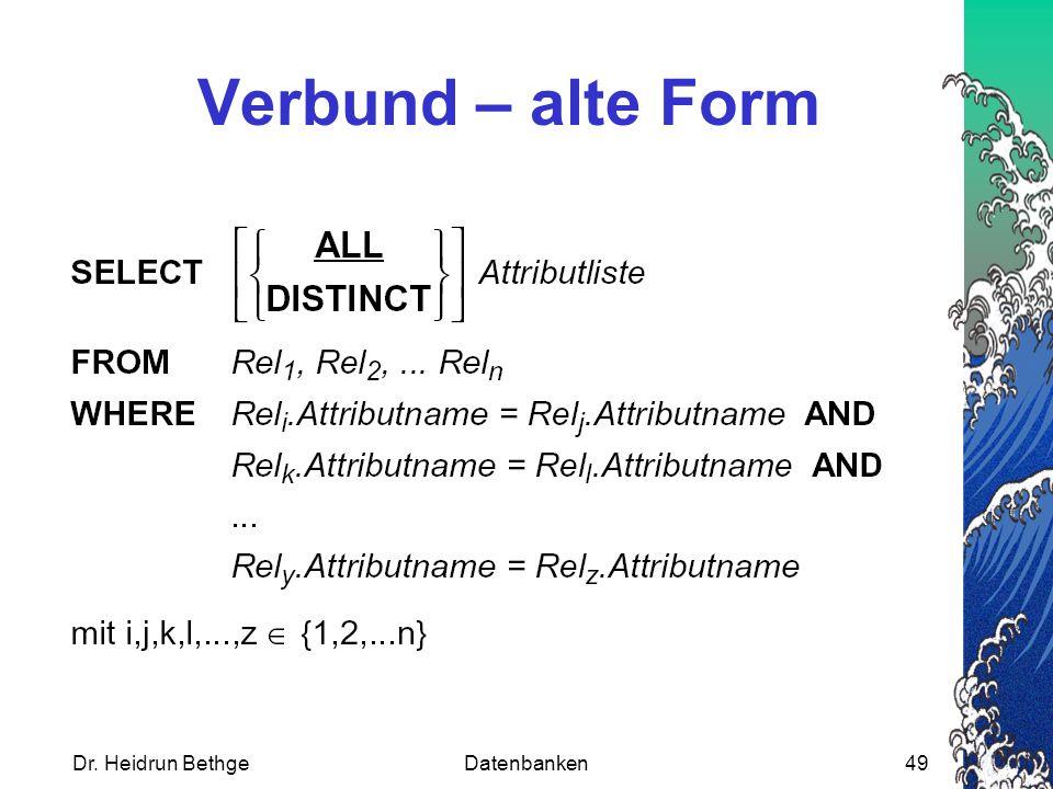 Verbund – alte Form Dr. Heidrun Bethge Datenbanken