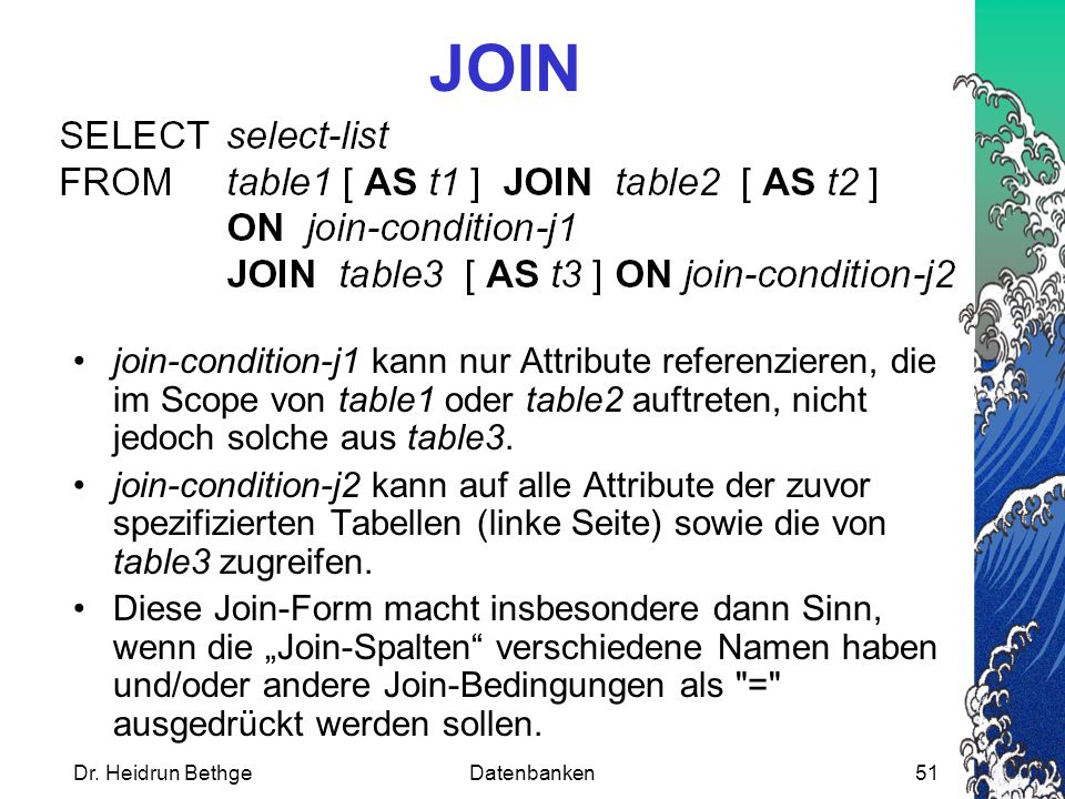 JOIN join-condition-j1 kann nur Attribute referenzieren, die im Scope von table1 oder table2 auftreten, nicht jedoch solche aus table3.