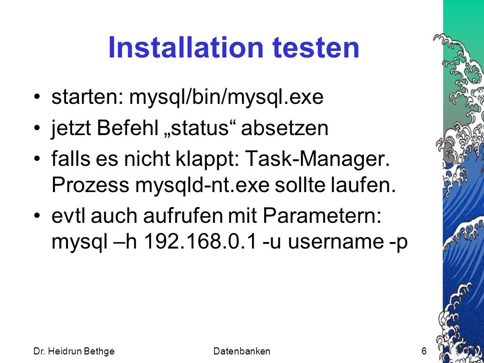 Installation testen starten: mysql/bin/mysql.exe
