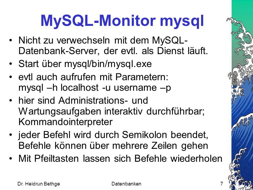 MySQL-Monitor mysql Nicht zu verwechseln mit dem MySQL-Datenbank-Server, der evtl. als Dienst läuft.