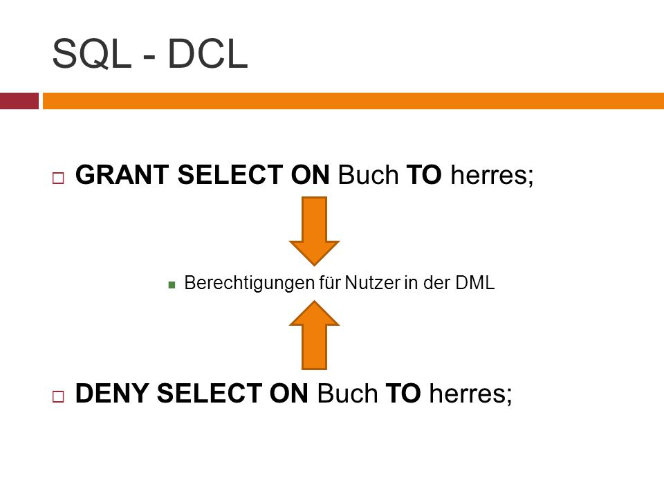 SQL - DCL GRANT SELECT ON Buch TO herres;