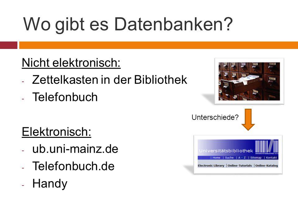 Wo gibt es Datenbanken Nicht elektronisch:
