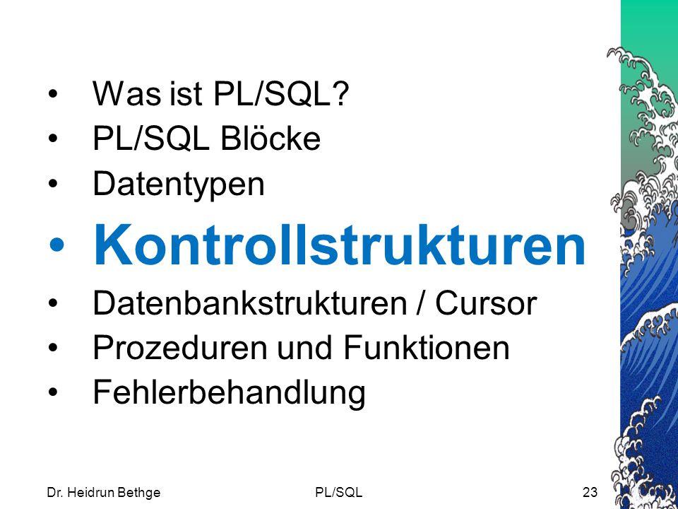 Kontrollstrukturen Was ist PL/SQL PL/SQL Blöcke Datentypen
