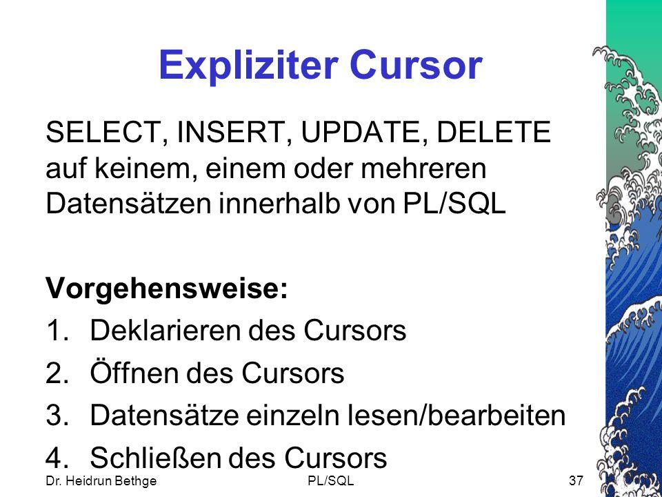 Expliziter Cursor SELECT, INSERT, UPDATE, DELETE auf keinem, einem oder mehreren Datensätzen innerhalb von PL/SQL.