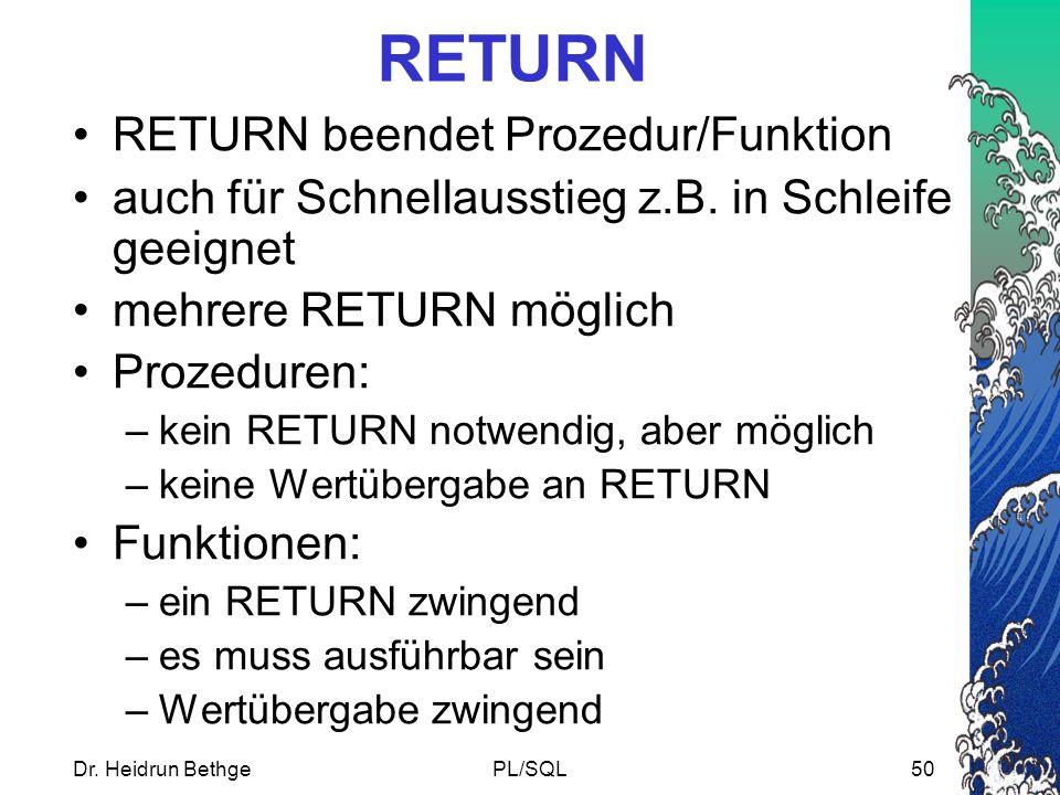 RETURN RETURN beendet Prozedur/Funktion