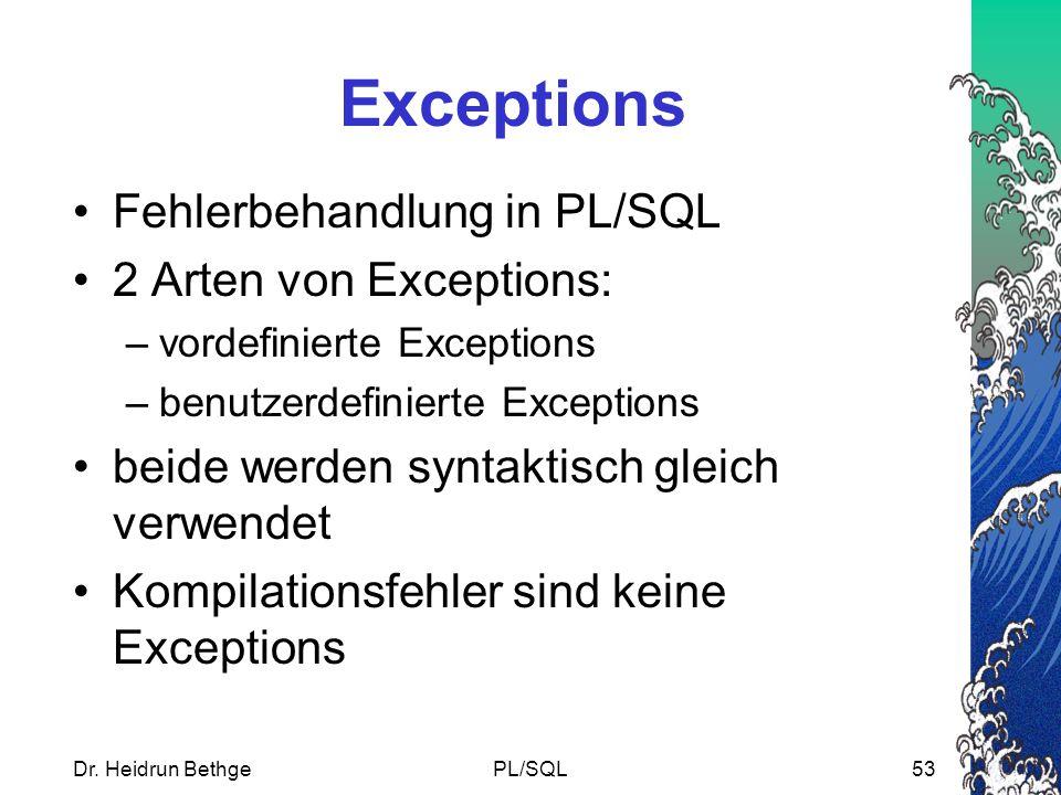 Exceptions Fehlerbehandlung in PL/SQL 2 Arten von Exceptions: