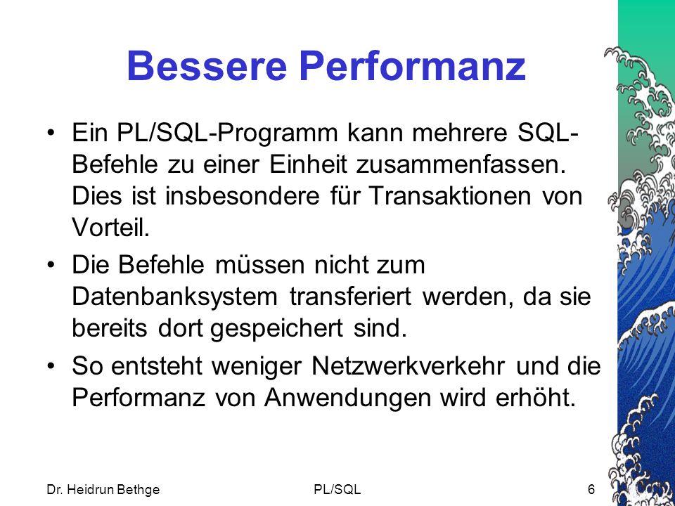 Bessere Performanz Ein PL/SQL-Programm kann mehrere SQL-Befehle zu einer Einheit zusammenfassen. Dies ist insbesondere für Transaktionen von Vorteil.