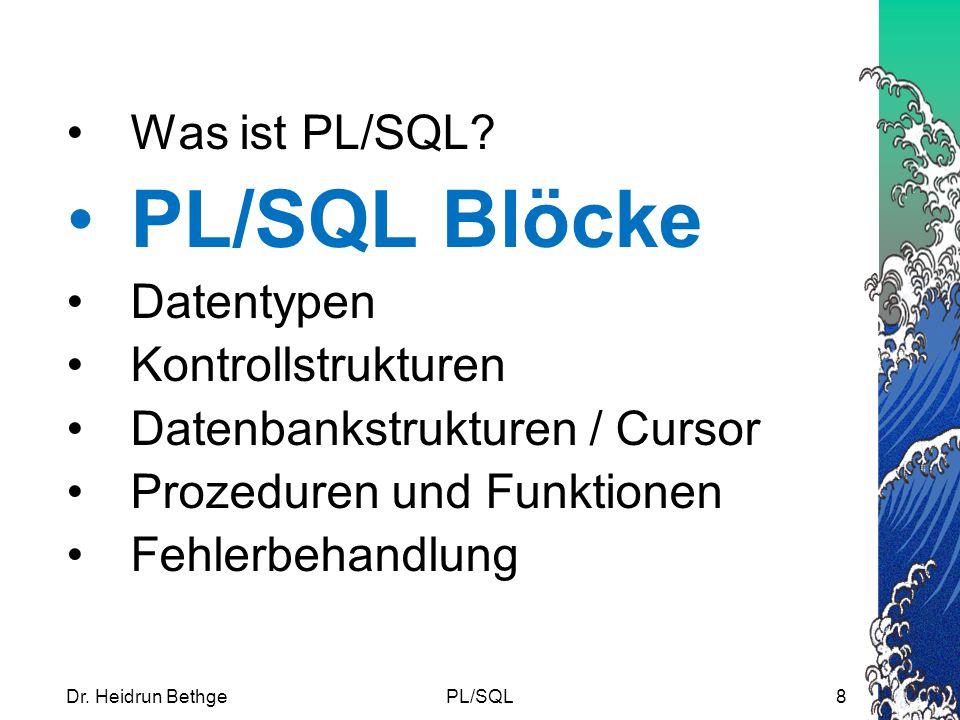 PL/SQL Blöcke Was ist PL/SQL Datentypen Kontrollstrukturen