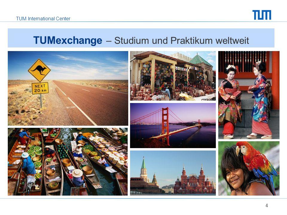 TUMexchange – Studium und Praktikum weltweit