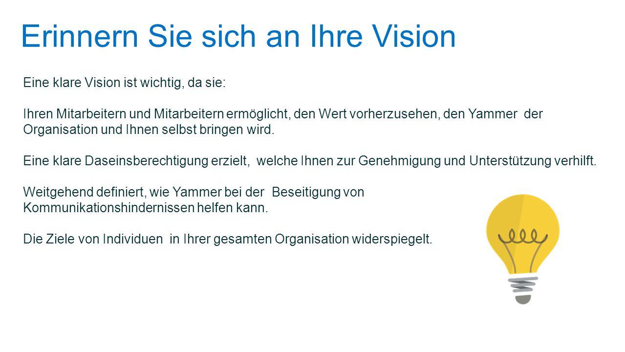 Erinnern Sie sich an Ihre Vision