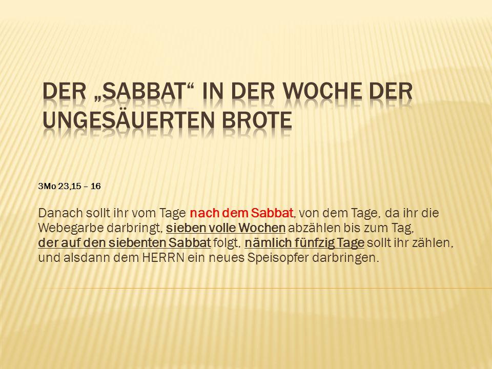 """Der """"Sabbat in der Woche der ungesäuerten Brote"""