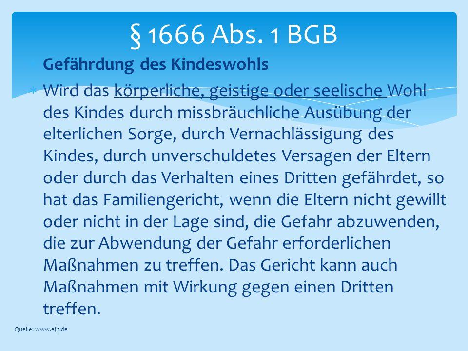§ 1666 Abs. 1 BGB Gefährdung des Kindeswohls