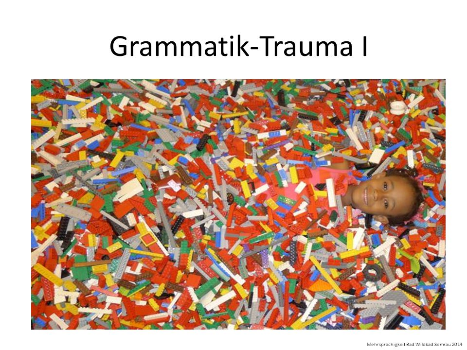 Grammatik-Trauma I Mehrsprachigkeit Bad Wildbad Semrau 2014