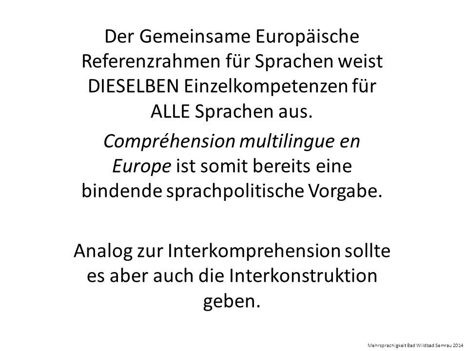 Der Gemeinsame Europäische Referenzrahmen für Sprachen weist DIESELBEN Einzelkompetenzen für ALLE Sprachen aus.