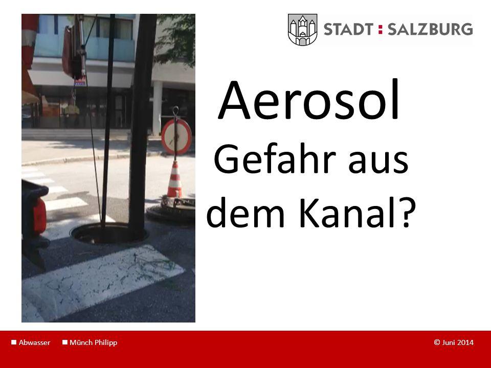 Aerosol Gefahr aus dem Kanal  Abwasser  Münch Philipp © Juni 2014