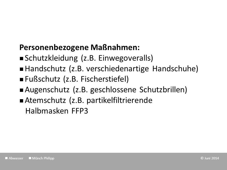 Personenbezogene Maßnahmen:  Schutzkleidung (z. B