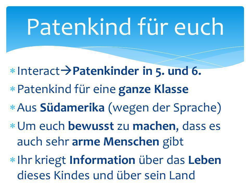 Patenkind für euch InteractPatenkinder in 5. und 6.