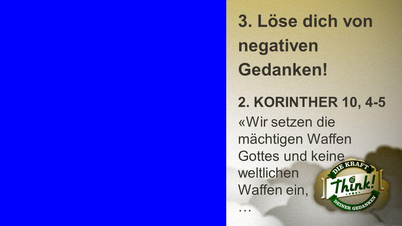 3. Löse dich von negativen Gedanken!
